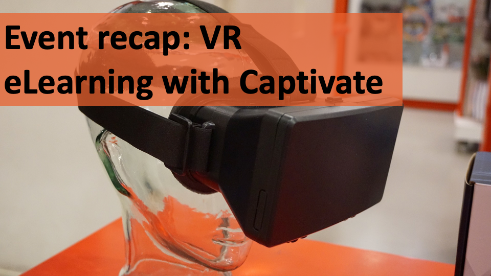 Event recap: Virtual Reality eLearning with Adobe Captivate