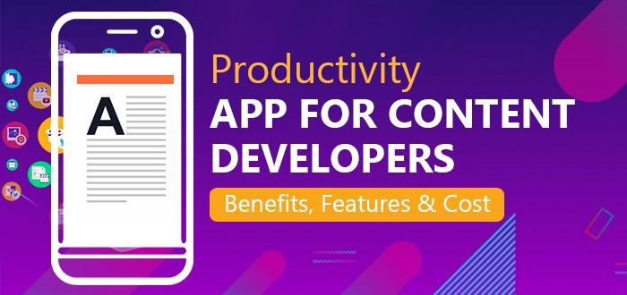 Productivity App for Content Developers: Benefits and Features That Matter to Spur Creativity